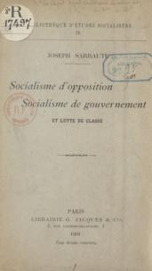 Joseph Sarraute - Socialisme d'opposition, socialisme de gouvernement et lutte de classe.