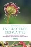 Joseph Scheppach - La conscience des plantes - Une plongée fascinante au coeur des dernières découvertes du monde végétal.