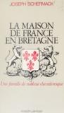 Joseph Schermack et Henri-Paul de France - La Maison de France en Bretagne - Une famille de noblesse chevaleresque.