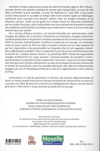 Réintégrer les départements annexés. Le gouvernement et les services d'Alsace-Lorraine (1914-1919)
