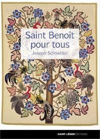 Saint Benoît pour tous - Joseph Schneider |