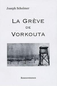 Joseph Scholmer - La grève de Vorkouta.