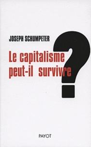 Le capitalisme peut-il survivre ? - Joseph Schumpeter |
