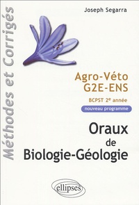 Joseph Segarra - Oraux de Biologie-Géologie - Programme BCPST 2e année Agro Véto G2E ENS.