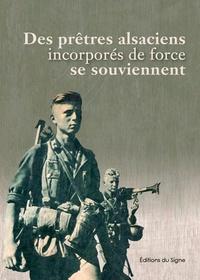 Téléchargez des ebooks gratuits google books Des prêtres alsaciens incorporés de force se souviennent PDB MOBI 9782746837379