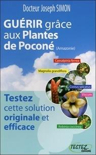Joseph Simon - Guérir grâce aux plantes de Poconé (Amazonie) - Testez cette solution originale et efficace.