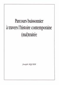 Joseph Siquier - Parcours buissonnier à travers l'histoire contemporaine (mal)traitée.
