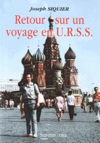 Joseph Siquier - Retour sur un voyage en URSS.