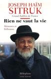 Joseph Sitruk - Rien ne vaut la vie - Mémoires et réflexions.