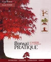 Joseph Somm - Bonsaï pratique - Cahiers de l'apprenti.