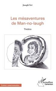 Joseph Sop - Les mésavenures de Man-no-laugh.