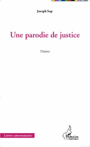 Joseph Sop - Une parodie de justice.