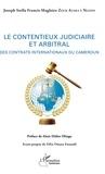 Joseph Stella Francis Magloire Zock Atara à Ngonn - Le contentieux judiciaire et arbitral des contrats internationaux du Cameroun.