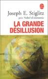 Joseph Stiglitz - La grande désillusion.