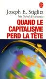 Joseph Stiglitz - Quand le capitalisme perd la tête.