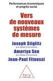 Joseph Stiglitz et Amartya Sen - Vers de nouveaux systèmes de mesure - Performances économiques et progrès social.