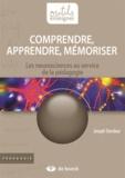Joseph Stordeur - Comprendre, apprendre, mémoriser - Les neurosciences au service de la pédagogie.