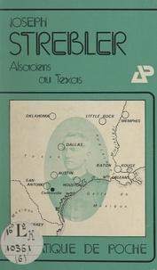 Joseph Strebler et Charles Wackenheim - Alsaciens au Texas.