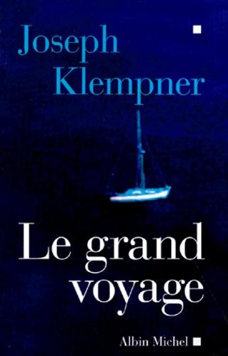 Joseph-T Klempner - Le grand voyage - Récit.