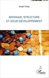 Joseph Tedajo - Monnaie, structure et sous-développement.