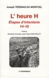 Joseph Tézenas du Montcel - L'heure H - Etapes d'infanterie 14-18.