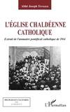 Joseph Tfinkdji - L'Eglise chaldéenne catholique - Extrait de l'annuaire pontifical catholique de 1914.