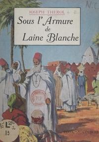 Joseph Thérol et Pierre Rousseau - Sous l'armure de laine blanche.