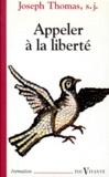 Joseph Thomas - Appeler à la liberté - L'enjeu de toute éducation.
