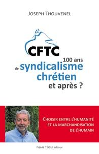 PDF télécharger des ebooks gratuits Cent ans de syndicalisme chrétien, et après ? par Joseph Thouvenel