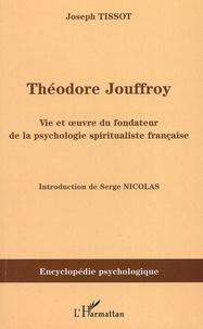 Théodore Jouffroy - Vie et oeuvre du fondateur de la psychologie spiritualiste française.pdf