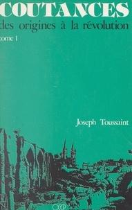 Joseph Toussaint et F. Godey - Coutances (1). Des origines à la Révolution.