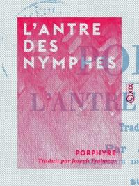 Joseph Trabucco et  Porphyre - L'Antre des nymphes.