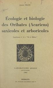 Joseph Travé - Écologie et biologie des Oribates (acariens) saxicoles et arboricoles.