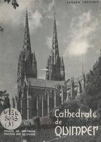 Joseph Trévidic et Jos Le Doaré - La cathédrale de Quimper.