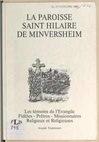 Joseph Truttmann et Robert Kuven - La paroisse Saint-Hilaire de Minversheim - Les témoins de l'Évangile, fidèles, prêtres, missionnaires, religieux et religieuses.