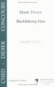 """Joseph Urbas - """"Adventures of Huckleberry Finn"""" by Mark Twain (S.L. Clemens)."""