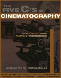 Joseph V. Mascelli - The five C's of Cinematography - Motion Picture filming Techniques.