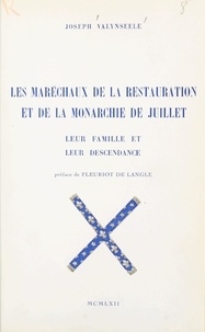 Joseph Valynseele et Paul Fleuriot de Langle - Les maréchaux de la Restauration et de la Monarchie de Juillet, leur famille et leur descendance.