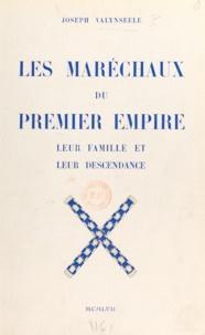 Joseph Valynseele et Antoine Bouch - Les maréchaux du Premier Empire - Leur famille et leur descendance.