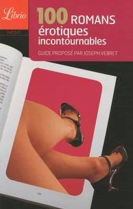 Joseph Vebret - 100 romans érotiques incontournables.