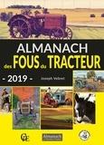 Joseph Vebret et Christophe Matho - Almanach des fous du tracteur.