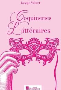 Joseph Vebret - Coquineries littéraires.