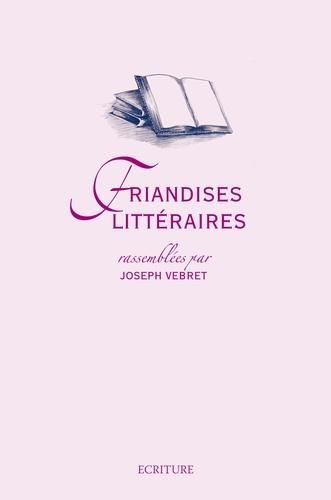 Joseph Vebret - Friandises littéraires.