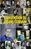 Joseph Vebret - L'Invention du grand écrivain.