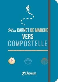 Joseph Vebret - Mon carnet de marche vers Compostelle.