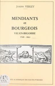 Joseph Verley et Claude Miqueu - Mendiants et bourgeois à l'hôpital de Vic-en-Bigorre (1568-1861).