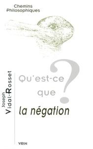Joseph Vidal-Rosset - Qu'est-ce que la négation ?.