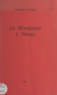 Joseph Vignon - La Révolution à Neaux.