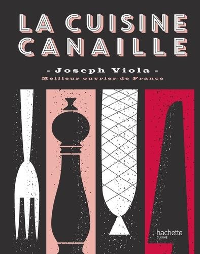Cuisine Canaille Joseph Viola - 9782016256091 - 16,99 €