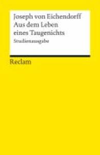 Joseph von Eichendorff - Aus dem Leben eines Taugenichts - Novelle. Studienausgabe.